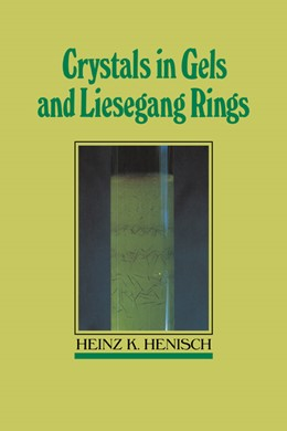 Abbildung von Henisch | Crystals in Gels and Liesegang Rings | 2005