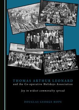 Abbildung von Hope | Thomas Arthur Leonard and the Co-operative Holidays Association | 2017 | Joy in widest commonalty sprea...