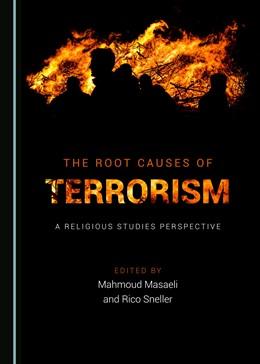 Abbildung von Masaeli / Sneller   The Root Causes of Terrorism   2017   A Religious Studies Perspectiv...