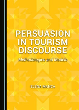 Abbildung von Manca | Persuasion in Tourism Discourse | 2017 | Methodologies and Models