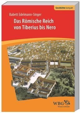 Abbildung von Edelmann-Singer   Das Römische Reich von Tiberius bis Nero   1. Auflage   2017   beck-shop.de