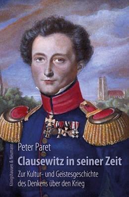 Abbildung von Paret | Clausewitz in seiner Zeit | 1. Auflage | 2017 | beck-shop.de