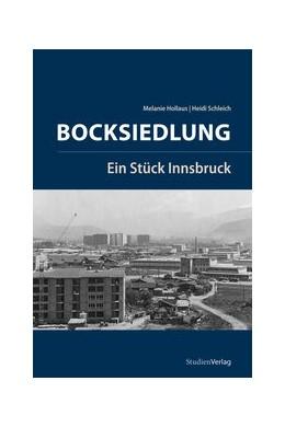 Abbildung von Hollaus / Schleich | Bocksiedlung | 2017 | Ein Stück Innsbruck