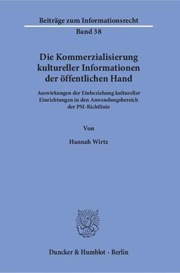 Abbildung von Wirtz | Die Kommerzialisierung kultureller Informationen der öffentlichen Hand | 1. Auflage | 2016 | Auswirkungen der Einbeziehung ...