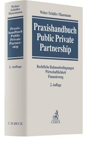 Praxishandbuch Public Private Partnership | Weber / Schäfer / Hausmann | 2. Auflage, 2018 | Buch (Cover)