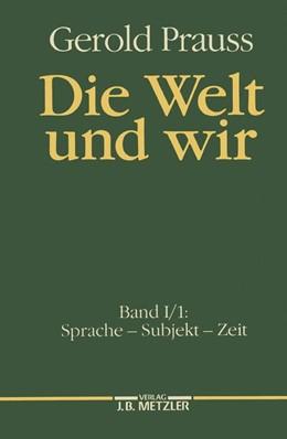 Abbildung von Prauss   Die Welt und wir   1990   Band I, 1: Sprache – Subjekt –...