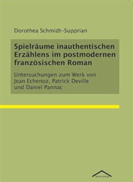 Abbildung von Schmidt-Supprian | Spielräume inauthentischen Erzählens im postmodernen französischen Roman | 2003