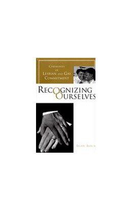 Abbildung von Lewin | Recognizing Ourselves | 1999 | Ceremonies of Lesbian and Gay ...