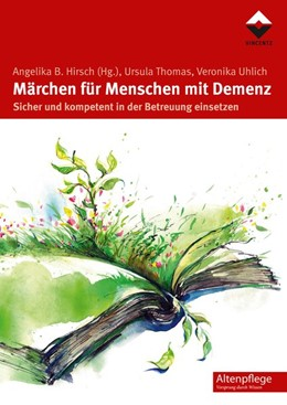 Abbildung von Hirsch / Thomas / Uhlich | Märchen für Menschen mit Demenz | 2016 | Sicher und kompetent in der Be...