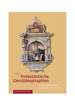 Abbildung von Wulf | Protestantische Gemäldeepitaphien | 2016 | im Raum Wittenberg und angrenz...