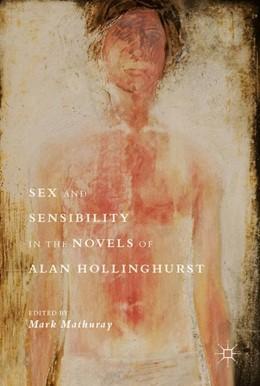 Abbildung von Mathuray | Sex and Sensibility in the Novels of Alan Hollinghurst | 2017