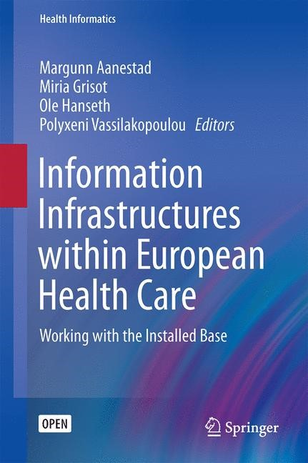 Information Infrastructures within European Health Care | Aanestad / Grisot / Vassilakopoulou / Hanseth, 2016 | Buch (Cover)