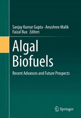 Abbildung von Gupta / Malik | Algal Biofuels | 1. Auflage | 2017 | beck-shop.de