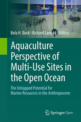 Abbildung von Buck / Langan | Aquaculture Perspective of Multi-Use Sites in the Open Ocean | 2017 | The Untapped Potential for Mar...