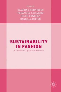Abbildung von Henninger / Alevizou / Goworek / Ryding | Sustainability in Fashion | 2017 | A Cradle to Upcycle Approach