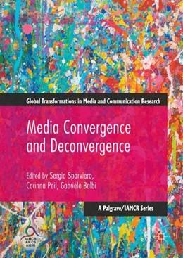 Abbildung von Sparviero / Peil | Media Convergence and De-convergence | 1. Auflage | 2017 | beck-shop.de