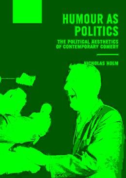 Abbildung von Holm | Humour as Politics | 2017 | The Political Aesthetics of Co...