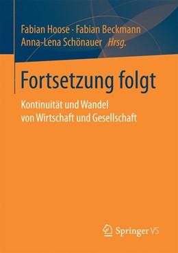 Abbildung von Hoose / Beckmann / Schönauer   Fortsetzung folgt   1. Aufl. 2017   2016   Kontinuität und Wandel von Wir...