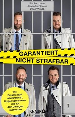 Abbildung von Lucas / Stevens (Die Anwälte)   Garantiert nicht strafbar   1. Auflage   2017   beck-shop.de