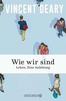 Abbildung von Deary | Wie wir sind | 1. Auflage | 2017 | beck-shop.de