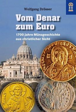 Abbildung von Drösser | Vom Denar zum Euro | 2016 | 1700 Jahre Münzgeschichte aus ...