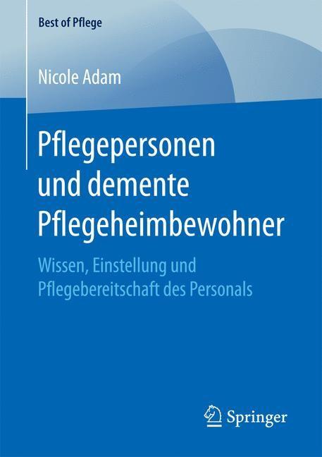 Pflegepersonen und demente Pflegeheimbewohner | Adam, 2016 | Buch (Cover)