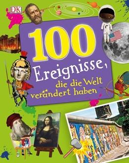 Abbildung von 100 Ereignisse, die die Welt verändert haben   1. Auflage   2017   beck-shop.de