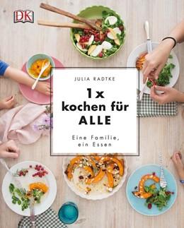 Abbildung von Radtke | 1x kochen für ALLE | 1. Auflage | 2017 | beck-shop.de