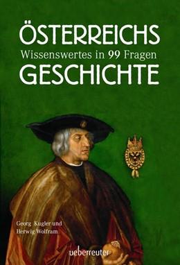 Abbildung von Kugler / Wolfram   Österreichs Geschichte   1. Auflage   2017   beck-shop.de