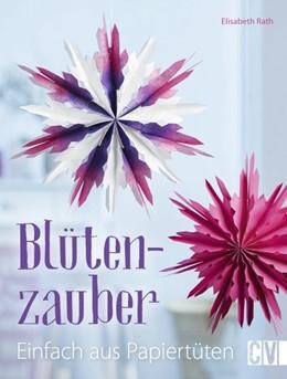 Abbildung von Rath | Blütenzauber | 1. Auflage | 2017 | beck-shop.de