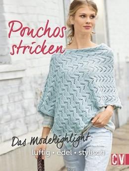 Abbildung von Ponchos stricken | 2017 | Das Modehighlight: luftig, ede...