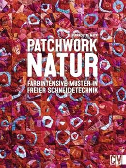 Abbildung von Mayr | Patchwork Natur | 2017 | Farbintensive Muster in freier...