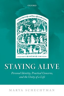 Abbildung von Schechtman | Staying Alive | 2017 | Personal Identity, Practical C...