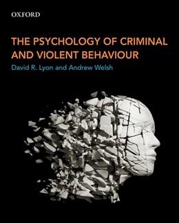 Abbildung von Lyon / Welsh | The Psychology of Criminal and Violent Behaviour | 2017