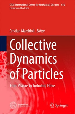 Abbildung von Marchioli | Collective Dynamics of Particles | 1st ed. 2017 | 2017 | From Viscous to Turbulent Flow... | 576