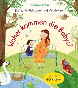 Abbildung von Daynes | Erstes Aufklappen und Verstehen: Woher kommen die Babys? | 1. Auflage | 2017 | beck-shop.de