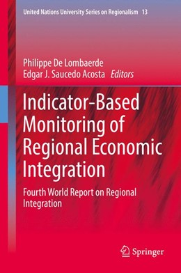 Abbildung von De Lombaerde / Saucedo Acosta | Indicator-Based Monitoring of Regional Economic Integration | 1. Auflage | 2017 | 13 | beck-shop.de