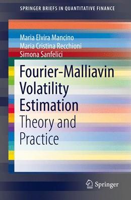 Abbildung von Mancino / Recchioni / Sanfelici | Fourier-Malliavin Volatility Estimation | 1st ed. 2017 | 2017 | Theory and Practice