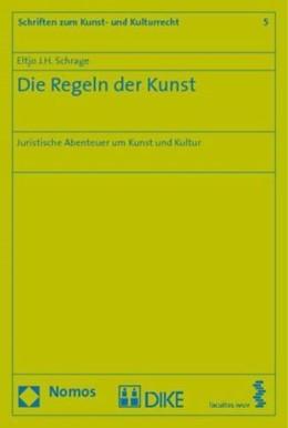 Abbildung von Schrage | Die Regeln der Kunst | 1. Auflage | 2009 | 5 | beck-shop.de