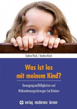 Abbildung von Pauli / Kisch   Was ist los mit meinem Kind?   2. Auflage   2017   beck-shop.de
