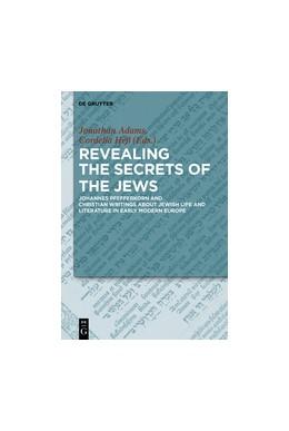 Abbildung von Adams / Heß | Revealing the Secrets of the Jews | 2017 | Johannes Pfefferkorn and Chris...