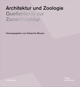Abbildung von Meuser   Architektur und Zoologie   2017   Quellentexte zur Zooarchitektu...