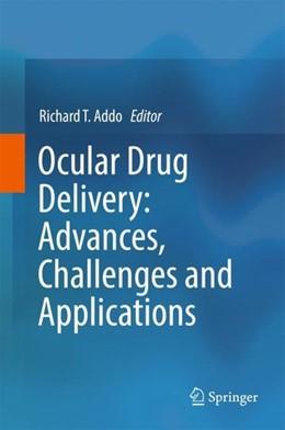 Abbildung von Addo | Ocular Drug Delivery: Advances, Challenges and Applications | 1st ed. 2016 | 2016