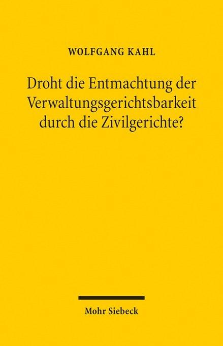 Droht die Entmachtung der Verwaltungsgerichtsbarkeit durch die Zivilgerichte? | Kahl, 2016 | Buch (Cover)