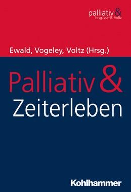 Abbildung von Ewald / Vogeley / Voltz | Palliativ & Zeiterleben | 2019