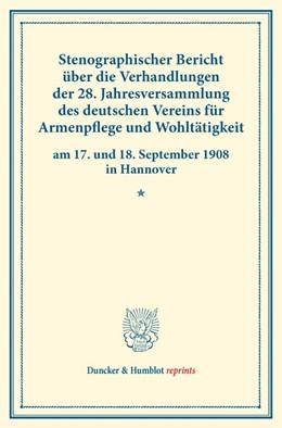 Abbildung von Stenographischer Bericht über die Verhandlungen der 28. Jahresversammlung des deutschen Vereins für Armenpflege und Wohltätigkeit am 17. und 18. September 1908 in Hannover. | 1. Auflage | 2016 | beck-shop.de