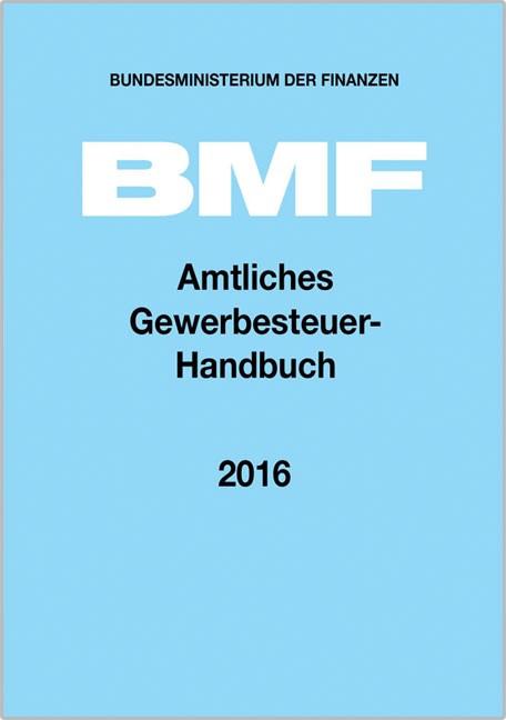 Amtliches Gewerbesteuer-Handbuch 2016 | Bundesministerium der Finanzen, 2017 | Buch (Cover)