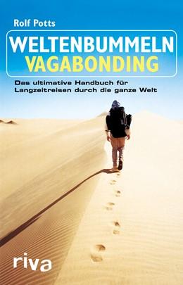 Abbildung von Potts | Weltenbummeln – Vagabonding | 2017 | Das ultimative Handbuch für La...