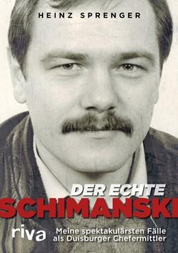 Abbildung von Sprenger   Der wahre Schimanski   1. Auflage   2017   beck-shop.de