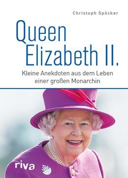 Abbildung von Spöcker   Queen Elizabeth II.   1. Auflage   2017   beck-shop.de